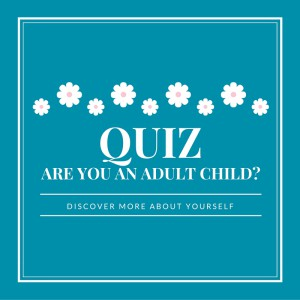 Are you an Adult Child_